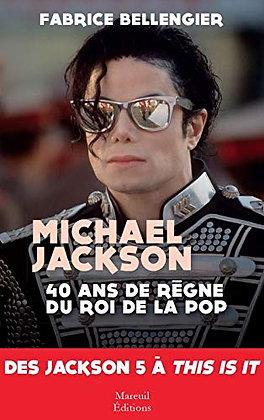 Mickael Jackson - 40 Ans De Règne Du Roi De La Pop - Bellengier Fabrice- Mareuil