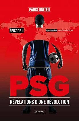 PSG - Révélations d'une révolution - Episode 2 - Paris United - Amphora