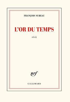 L'or Du Temps - Sureau François - Editions Gallimard - Livre / Roman