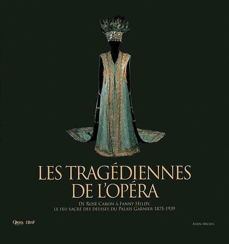Les Tragédiennes De L'opéra-De Rose Caron À Fanny Heldy-C Ghristi - Albin Michel