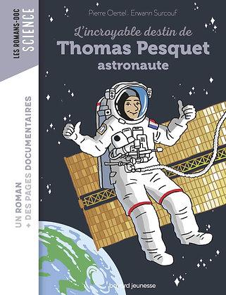 L'incroyable Destin De Thomas Pesquet, Astronaute - Oertel Pierre - Bayard