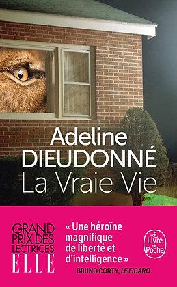 La vraie Vie - Adeline Dieudonné - Le livre de poche
