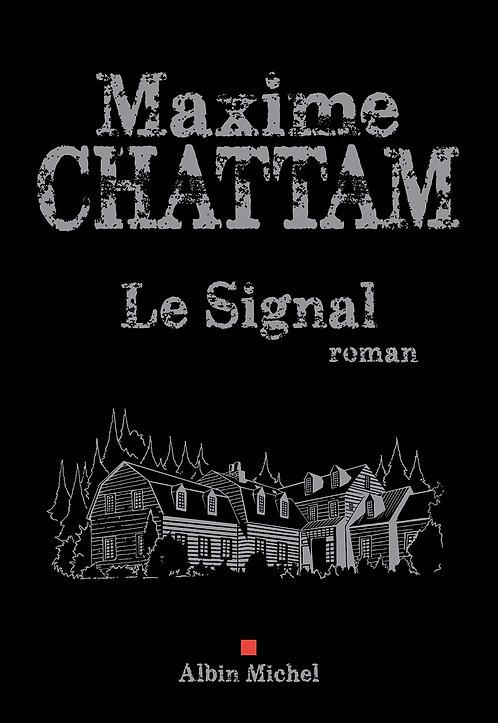 Le Signal - Maxime Chattam - Albin Michel
