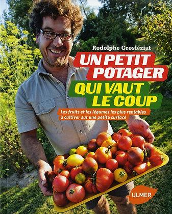 Un Petit Potager Qui Vaut Le Coup - Les Fruits Et Les Légumes Les Plus Rentables