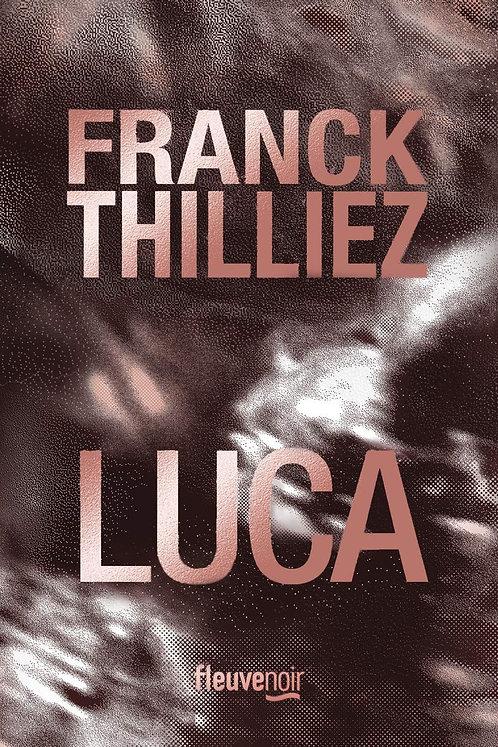 Luca -  Franck Thilliez - Editions Fleuve Noir