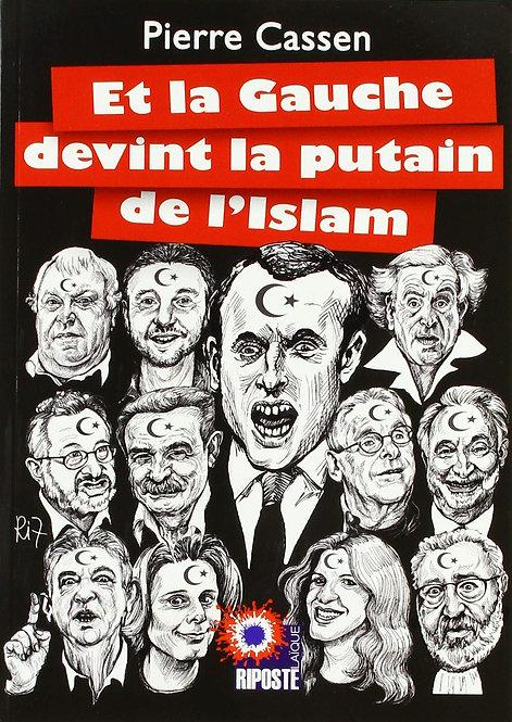 Et La Gauche Devint La Putain De L'islam - Cassen Pierre