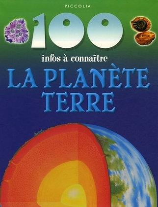 100 infos à connaître - La Planète Terre - Riley Peter- Piccolia livre enfant
