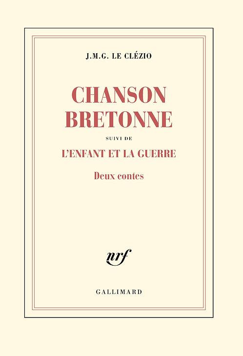 Chanson Bretonne Suivi De L'enfant Et La Guerre - Deux Contes - Le Clézio J.M.G