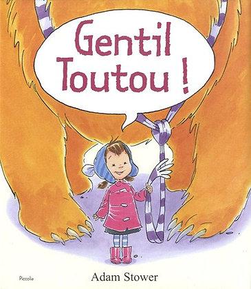 Gentil Toutou ! Stower Adam - Piccolia - livre enfant