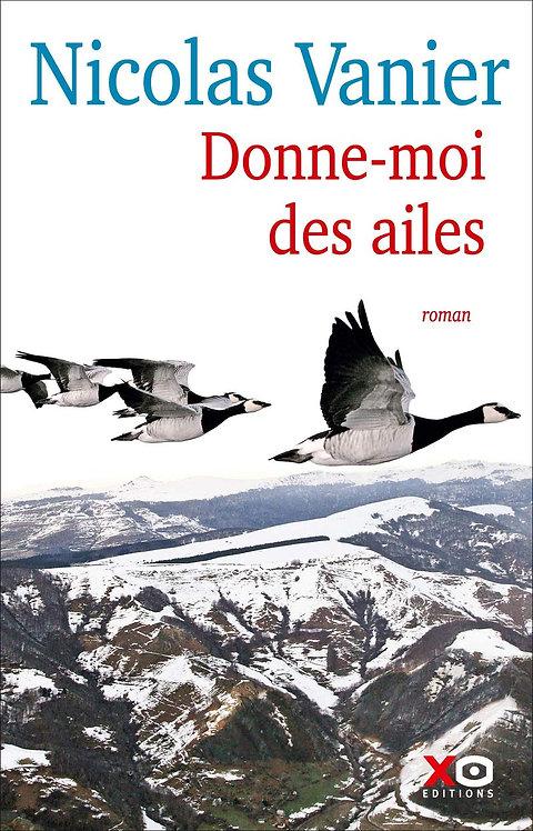 Donne-moi des ailes - Nicolas Vanier - Xo Editions