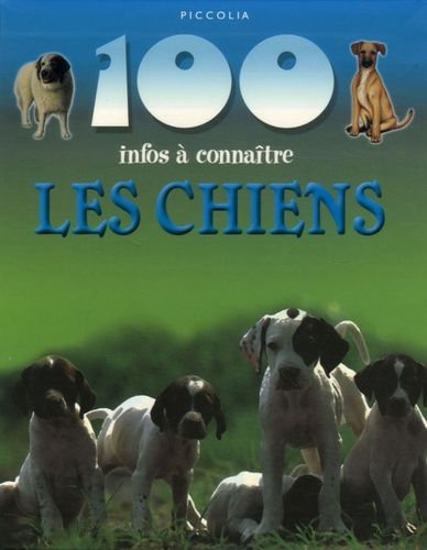 100 infos à connaître - Les Chiens -  Camilla de La Bedoyere - Piccolia - Livre