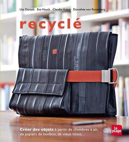 Recyclé - Créer Des Objets À Partir De Chambres À Air, De Papiers De Bonbon...