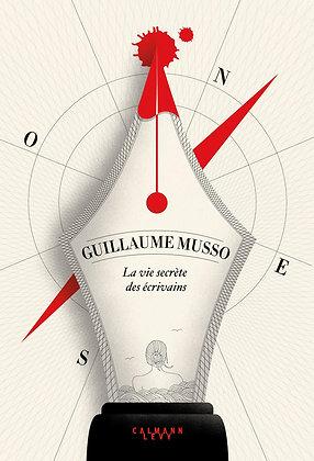 La Vie Secrète Des Écrivains  - Guillaume Musso - Calmann Lévy