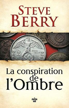La Conspiration De L'ombre - Steve Berry - Cherche Midi Editions