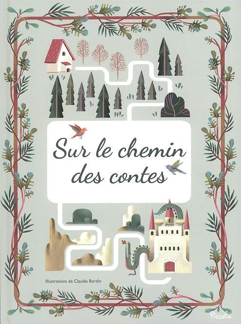 Sur Le Chemin Des Contes - Claudia Bordin - Piccolia - Livre enfant