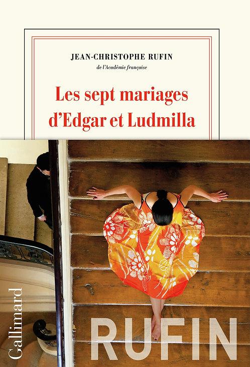 Les Sept Mariages D'Edgar Et Ludmilla -Rufin Jean-Christophe - Ed. Gallimard