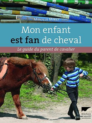 Mon Enfant Est Fan De Cheval - Mireille Mirej - Delachaux Et Niestlé