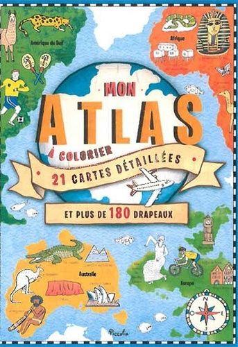Mon Atlas à Colorier-21 cartes détaillées + de 180 drapeaux - Piccolia  N Hugues