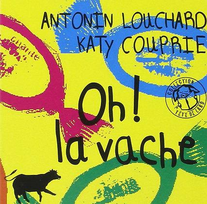 Oh ! La Vache - Couprie Katy-Louchard Antonin - Ed Thierry Magnier