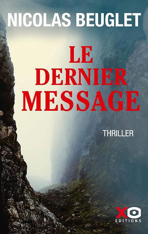 Le dernier message - Beuglet Nicolas - Xo Editions- Livres romans Policiers