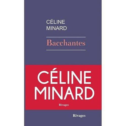 Bacchantes - Minard Céline - Editeur : Rivages