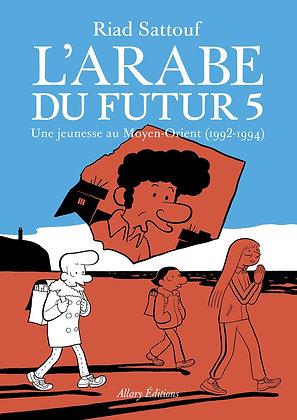 L'arabe Du Futur Tome 5 - Une Jeunesse Au Moyen-Orient (1992-1994) -Sattouf Riad