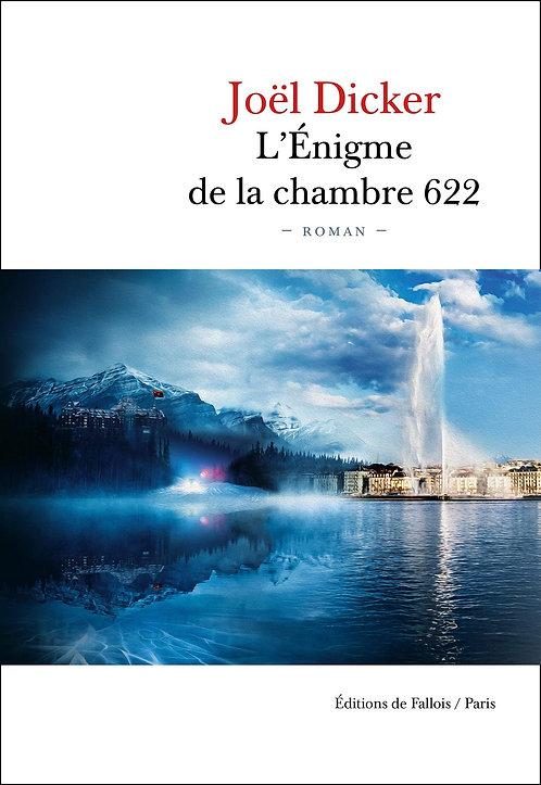 L'énigme De La Chambre 622 - Dicker Joël - Editions De Fallois