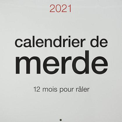 Calendrier De Merde 2021  - 12 Mois Pour Râler -Ed Tournon Carabas