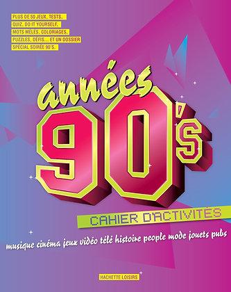 Cahier d'activités. Années 90: musique cinéma jeux vidéo télé people mode