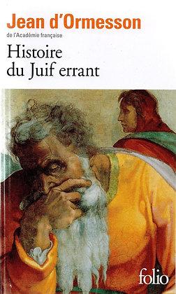 Histoire Du Juif Errant - Jean d'Ormesson - Folio