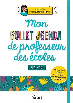 Mon Bullet Agenda de professeur des écoles 2020/2021 - Encore plus d'idées