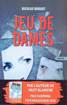 Jeu De Dames - Druart Nicolas - Les nouveaux auteurs - Thriller