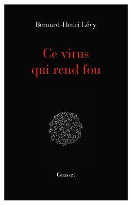 Ce Virus Qui Rend Fou -  Bernard-Henri Lévy - Grasset & Fasquelle - Livre santé