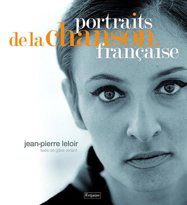 Portraits De La Chanson Française - Jean-Pierre Leloir Editions Fetjaine