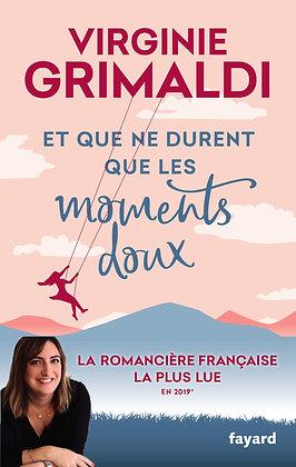 Précomande - Et que ne durent que les moments doux  - Virginie Grimaldi - Fayard