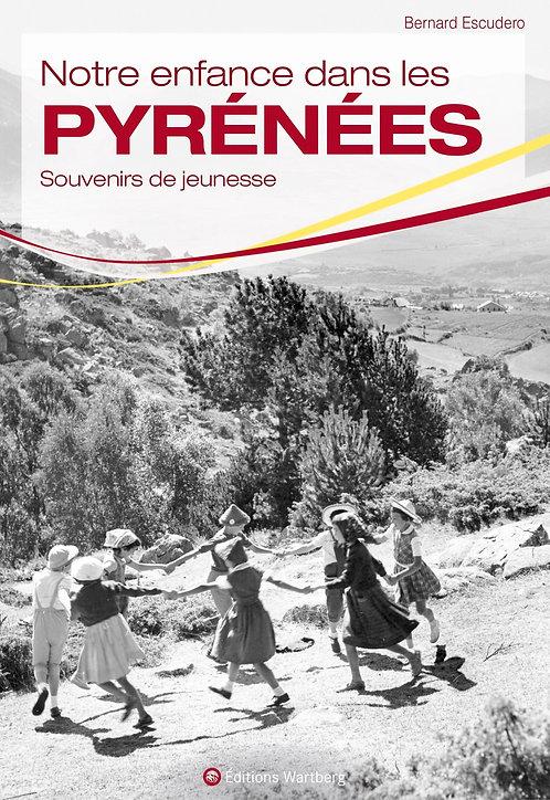 Notre enfance dans les Pyrénées - Editions Wartberg