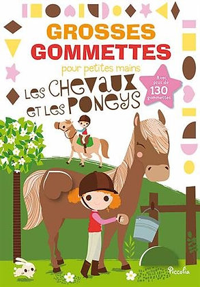 Grosses gommettes pour petites mains - Les chevaux et les poneys + 130 gommettes