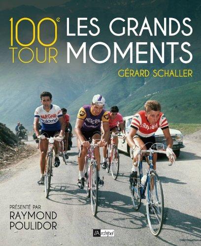 100e Tour, Les Grands Moments - Gérard Schaller - Raymond Poulydor -  L'archipel