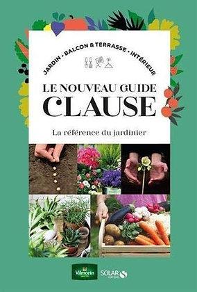 Le Nouveau Guide Clause - La Référence Du Jardinier - Daniel Brochard -  Solar