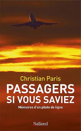 Passagers Si Vous Saviez- Mémoires D'un Pilote De Ligne- Christian Paris Balland