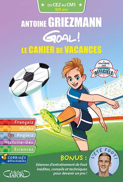 Antoine Griezmann Goal ! Le Cahier De Vacances Ce2-Cm1  -  Olivia de Dieuleveult