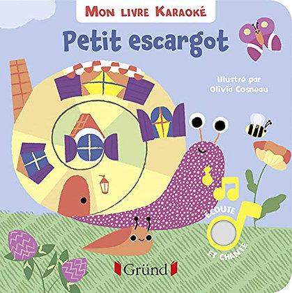 P'tit Sonore - Petit escargot - olivia Cosneau - Ed Gründ - Mon livre Karaoke