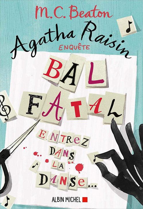 Agatha Raisin Enquête Tome 15 - Bal Fatal - Beaton M. C. Albin Michel