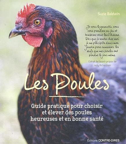 Les Poules - Guide Pratique Pour Choisir Et Élever Des Poules Heureuses
