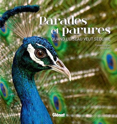 Parades Et Parures - Quand L'oiseau Veut Séduire - Frédéric Jiguet - Ed Glénat