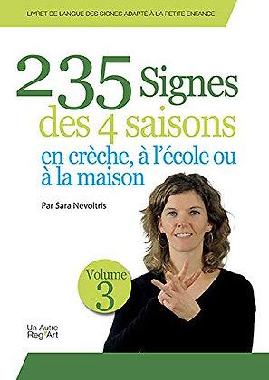 235 signes des 4 saisons en crèche, à l école ou à la maison - Sara NEVOLTRIS