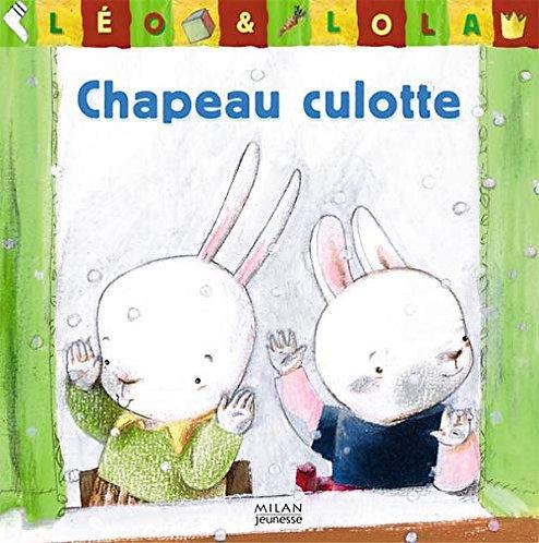 Léo & Lola - Chapeau Culotte - Brigitte Minne - Milan - livre 1er âge