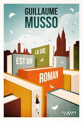 La vie est un roman - Guillaume MUSSO - Calmann-Lévy