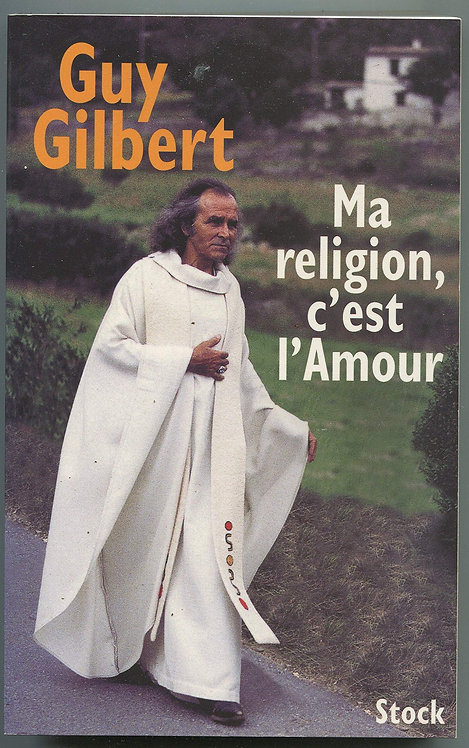 Ma Religion, C'est L'amour - guy gilbert - Editions Stock
