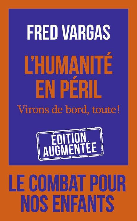 L'humanité En Péril - Virons De Bord, Toute ! Fred Vargas - Ed J'ai Lu